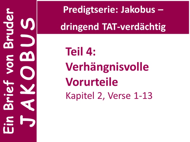 Predigtserie Jakobus – dringend TAT-verdächtig Teil 4