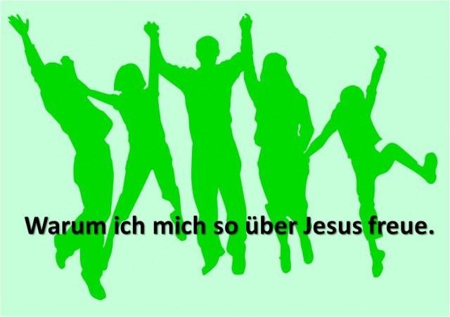 Warum ich mich so über Jesus freue