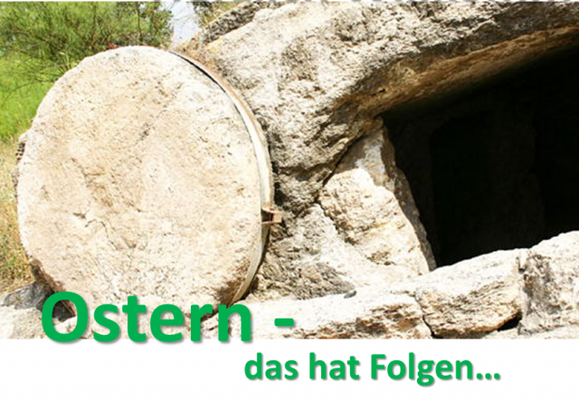 Ostern – das hat Folgen…