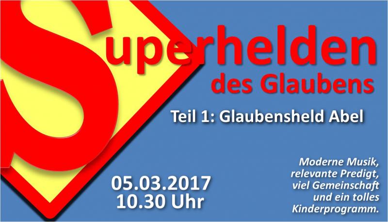 Superhelden der Glaubens – Teil 1: Glaubensheld ABEL