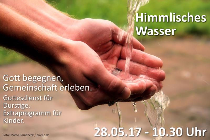 Himmlisches Wasser – Gottesdienst für Durstige