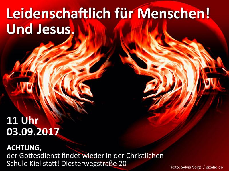 Eine Leidenschaft für Menschen! Und Jesus. Gottesdienst am 3.9.17 um 11 Uhr
