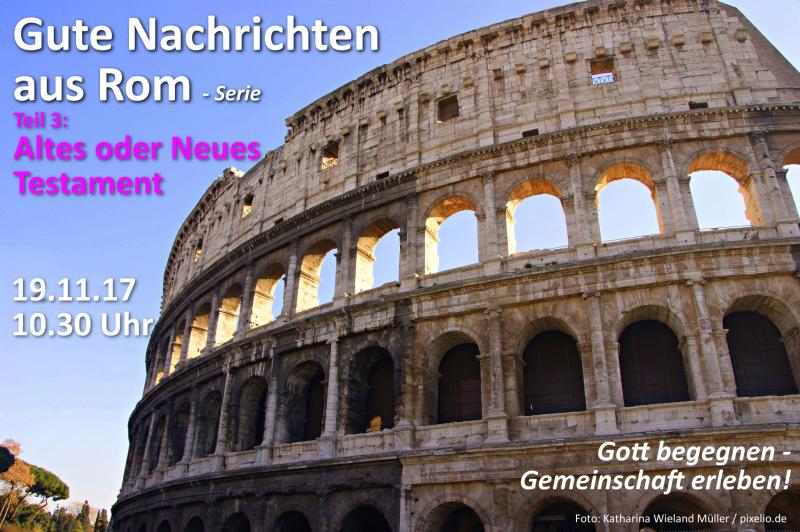 Altes oder Neues Testament? SERIE Römerbrief – TEIL 3