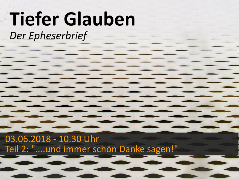 """SERIE Tiefer Glauben – Teil 2: """"… und immer schön Danke sagen"""""""