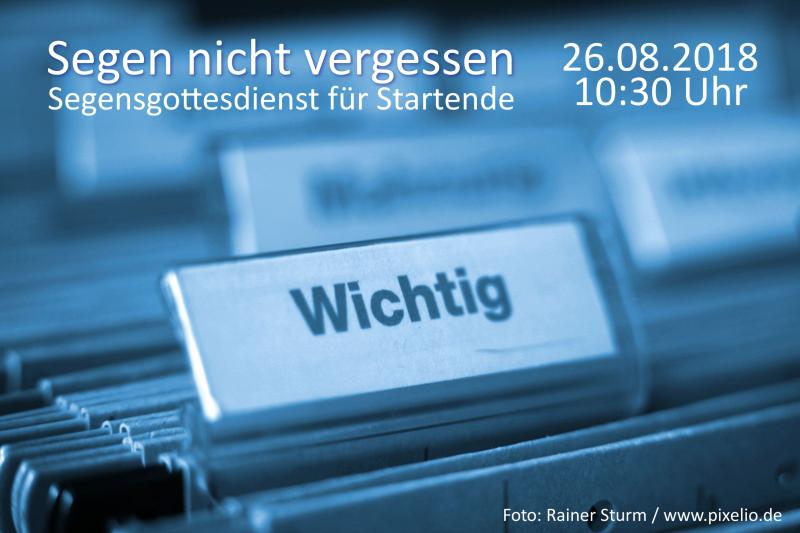 WICHTIG: Segen nicht vergessen … Segnungsgottesdienst am 26.08.2018