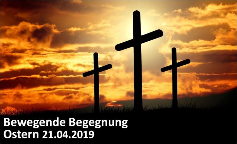 Bewegende Begegnungen – Ostern 2019